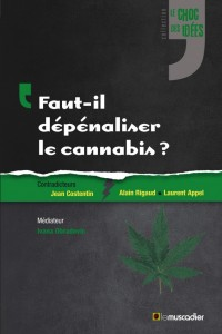 Dépénaliser le cannabis Laurent Appel