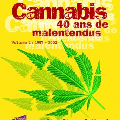 Cannabis – 40 ans de malentendus – Tome 2 Jean-Pierre Galland – Sortie le 9 mai 2014