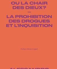 L'herbe du diable ou la chair des dieux ? La prohibition des drogues et l'Inquisition par Alessandro Stella préface Anne Coppel