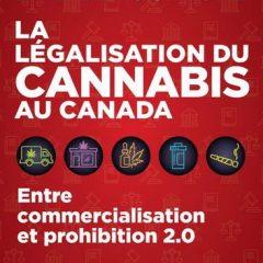 La Légalisation du cannabis au Canada – Entre commercialisation et prohibition